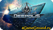 Deepolis - подводный мир ждёт своего повелителя!