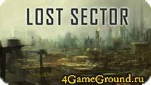 Lost Sector - добро пожаловать в мир постапокалипсиса!
