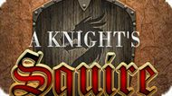 Игра Сквайр Рыцарь / A Knight's Squire