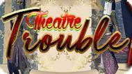Игра Проблемы В Театре / Theatre Trouble