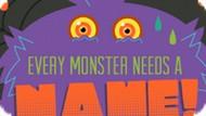 Игра Каждому Монстру Нужно Имя! / Every Monster Needs A Name!