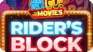 Игра Юные Титаны Вперёд: Блок Гонщика / Teen Titans Go! To The Movies Rider`S Block