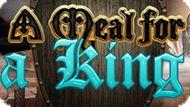 Игра Обед Для Короля / A Meal For A King