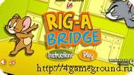 Tom-n-Jerry Rig a bridge